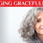 How To Age Gracefully And Live Longer?