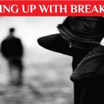 Fighting With Residual Effects of a Break-Up: The Positive Way!